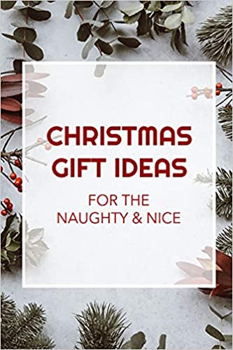 Christmas Gift Ideas For The Naughty And Nice Maude Minnie 9781729070000 Amazon Com Books