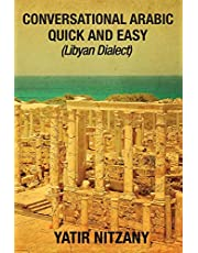 Conversational Arabic Quick and Easy: Libyan Dialect, Libyan Arabic, Libya, Benghazi, Tripoli