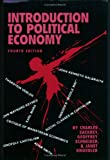 Introduction to Political Economy, Sackrey, Charles and Schneider, Geoffrey, 1878585525