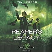 Reaper's Legacy: Toxic City, Book Two | Tim Lebbon