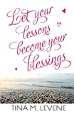 img - for Let Your Lessons Become Your Blessings book / textbook / text book