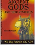 Ancient Gods and Their Mysteries, Robert T. Berringer, 0975892738