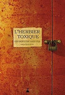 L'herbier toxique : Codes secrets pour plantes utiles par Bertrand