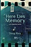 Here Lies Memory: A Pittsburgh Novel
