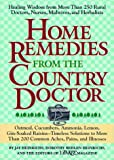 Home Remedies from the Country Doctor, Jay Heinrichs and Dorothy B. Heinrichs, 1579540651