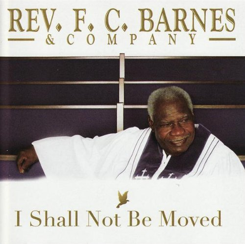 I Shall Not Be Moved (Fc Barnes Cd)