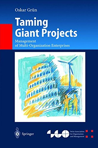 Taming Giant Projects: Management of Multi-Organization Enterprises (Organization and Management Innovation) pdf