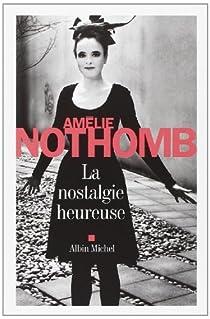 La nostalgie heureuse par Nothomb