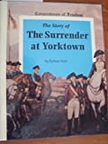 The Story of the Surrender at Yorktown, Zachary Kent, 051604723X