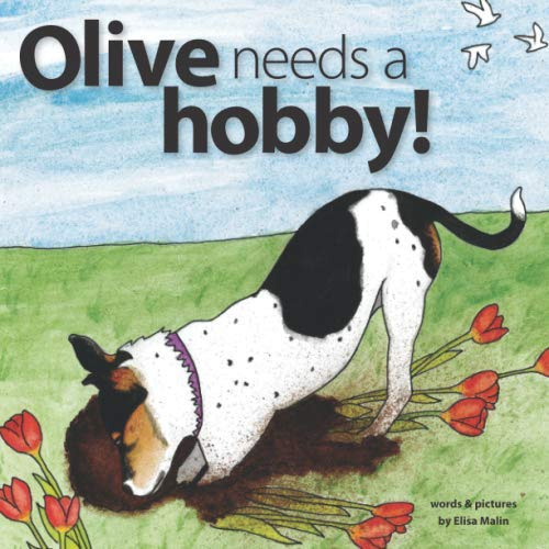 Olive Needs a Hobby! -