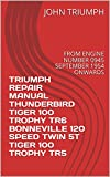 TRIUMPH REPAIR MANUAL THUNDERBIRD TIGER 100 TROPHY TR6 BONNEVILLE 120 SPEED TWIN 5T TIGER 100 TROPHY TR5: FROM ENGINE NUMBER 0945 SEPTEMBER 1954 ONWARDS