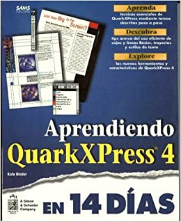Aprendiendo QuarkXpress 4 en 14 dias: Kate Binder: 9789701701720: Amazon.com: Books