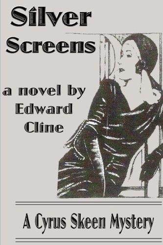 Silver Screens: A Cyrus Skeen Mystery (The Cyrus Skeen Series) (Volume 8) pdf epub