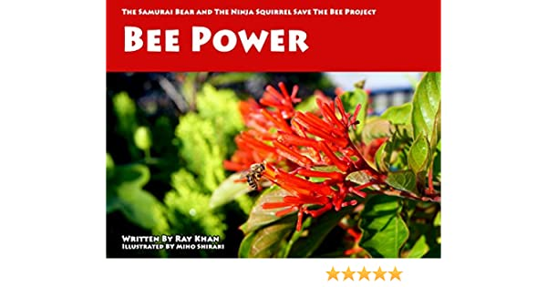 Bee Power (The Samurai Bear and The Ninja Squirrel Save The Bee Project Book 1)