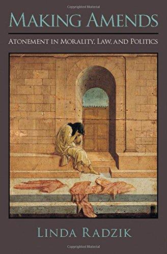 Making Amends: Atonement in Morality, Law, and Politics -  Linda Radzik, Hardcover