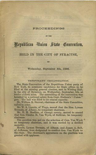 Proceedings of the Republican Union State Convention, held in the City of Syracuse, on Wednesday, September 5th, 1866.]()