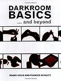 Darkroom Basics, Roger Hicks and Frances Schultz, 1843400480