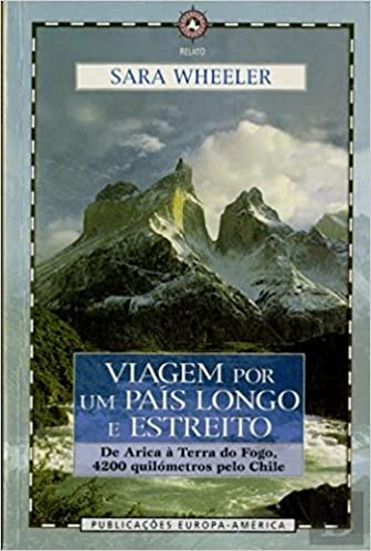 Viagem por um País Longo e Estreito (Portuguese Edition): Sara Wheeler: 9789721050679: Amazon.com: Books
