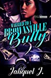 Married To A Brownsville Bully 2