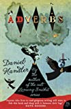 Front cover for the book Adverbs by Daniel Handler