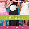 The Anti-Prom Audiobook by Abby McDonald Narrated by Julia Whelan