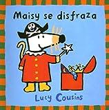 Maisy Se Disfraza, Lucy Cousins, 9709705121