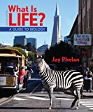 What is Life? A Guide to Biology (High School), Jay Phelan, 1464109443