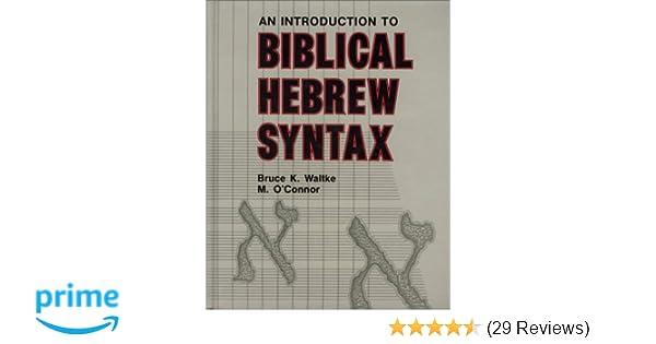 Amazon introduction to biblical hebrew syntax 9780931464317 amazon introduction to biblical hebrew syntax 9780931464317 bruce k waltke michael patrick oconnor books fandeluxe Gallery