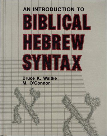 Introduction To Bibical Hebrew Syntax