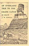 An Overland Trip to the Grand Canyon, John Wesley Powell, 0910584842