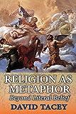 Religion as Metaphor: Beyond Literal Belief