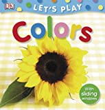 Colors, Miriam Stoppard and Dorling Kindersley Publishing Staff, 0756617014