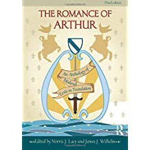 The Romance of Arthur: An Anthology of Medieval Texts in Translation
