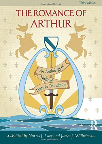 The Romance of Arthur: An Anthology of Medieval Texts in Translation by imusti