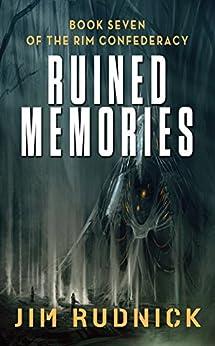 Ruined Memories (THE RIM CONFEDERACY Book 7) by [Rudnick, Jim]