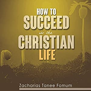 How to Succeed in the Christian Life Hörbuch