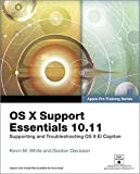 OS X Support Essentials 10.11 - (Includes Content Update Program): Supporting and Troubleshooting OS X El Capitan (Apple Pro Training)