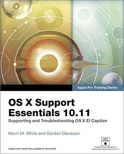 Os X Support Essentials 10 11   Apple Pro Training Series  Includes Content Update Program   Supporting And Troubleshooting Os X El Capitan