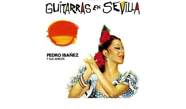 Guitarras en Sevilla de Pedro Ibanez en Amazon Music - Amazon.es