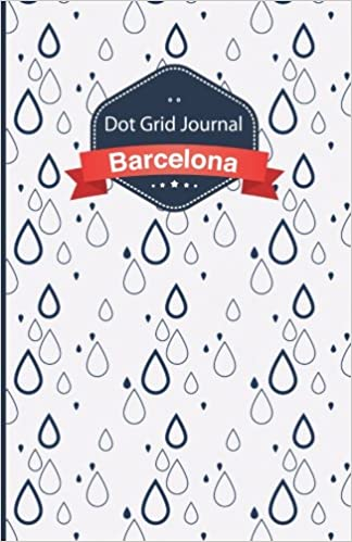 Cuaderno de malla de puntos - Gotas: Tapa blanda, 14x21cm, 130 páginas (Barcelona) (Volume 5) (Spanish Edition): Dot Grid Journal: 9781547163410: ...