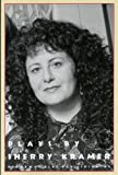 Plays by Sherry Kramer, Kramer, Sherry, 0881451843