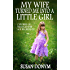 My Wife Turned Me into a Little Girl: 7 Stories of Transgender Age Regression