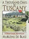 A Thousand Days in Tuscany, Marlena de Blasi, 0786271752