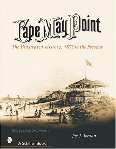 Cape May Point  The Illustrated History  1875 To The Present  Schiffer Books