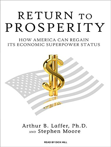 Return to Prosperity: How America Can Regain Its Economic Superpower Status by Tantor Audio