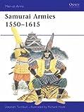 Samurai Armies 1550-1615 (Men-at-Arms)