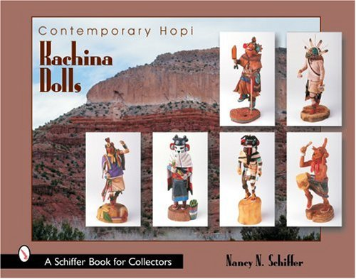 Contemporary Hopi Kachina Dolls (Schiffer Book for Collectors) ()