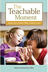 The Teachable Moment: Seizing the Instants When Children Learn (Kaplan Voices Teachers) Paperback