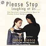 Please Stop Laughing at Us: One Woman's Extraordinary Quest to Prevent School Bullying | Jodee Blanco
