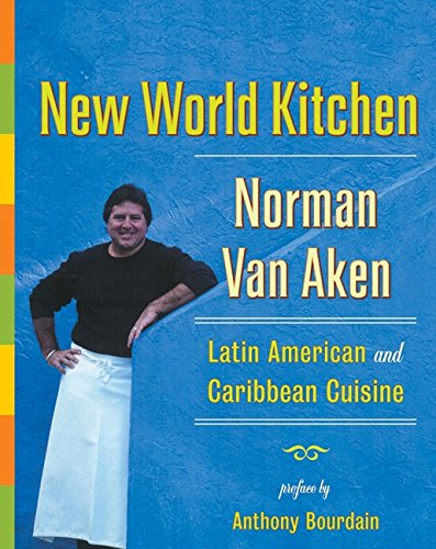 Search : New World Kitchen: Latin American and Caribbean Cuisine